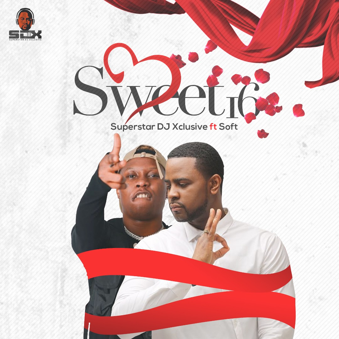 Dj Xclusive ft. Soft – Sweet 16