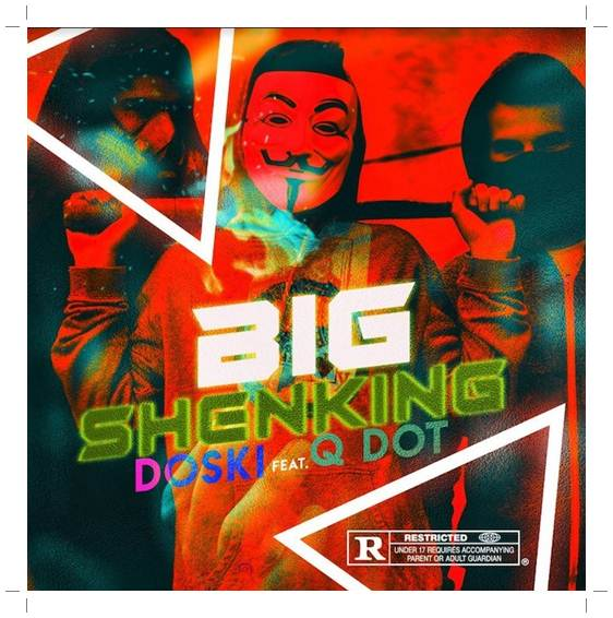 Doski Ft. Qdot – Big Shenking