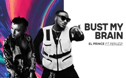 Video + Audio: El Prince – Bust My Brain Ft. Peruzzi