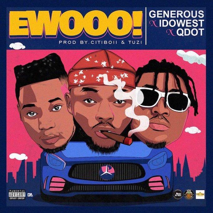 Generous Ft. Qdot x Idowest – Ewooo