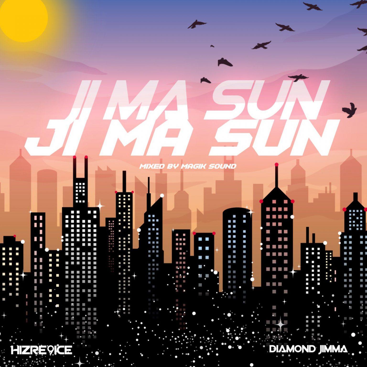 Hizre9ice Ft. Diamond Jimma – Ji Ma Sun