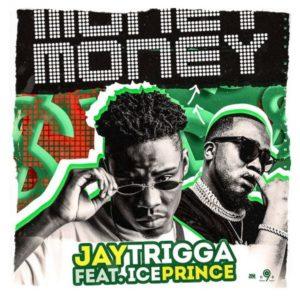 Jay Trigga ft. Ice Prince – Money