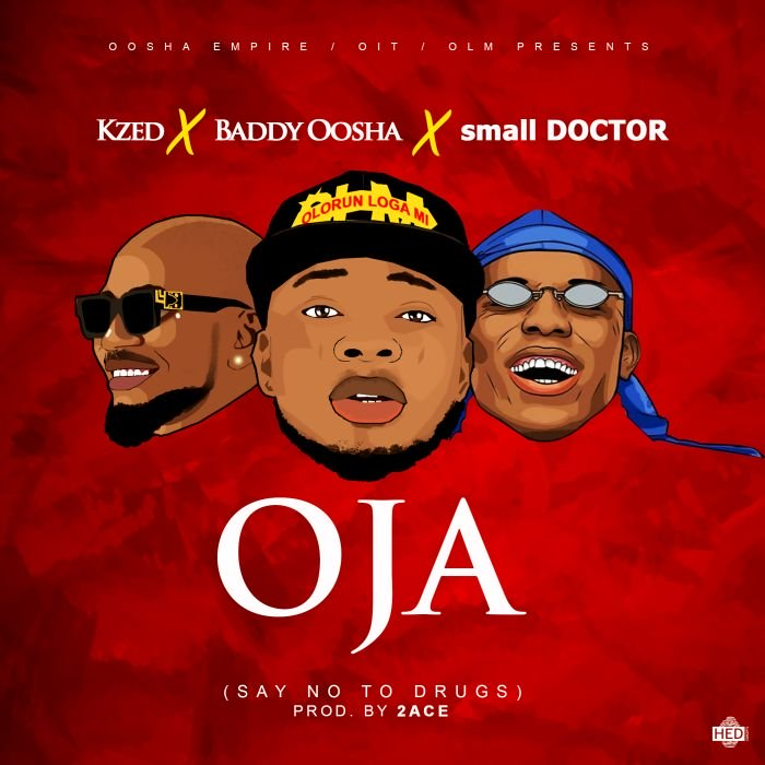Kzed x Baddy Oosha & Small Doctor – Oja