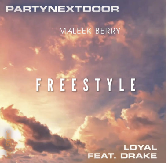 Maleek Berry – Loyal (Freestyle) ft. PartNextDoor & Drake