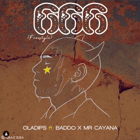 Oladips – 666 (Freestyle) Ft. Baddo x Mr Cayana