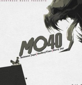 Rahman Jago Ft. Barry Jhay & Badboy Timz – MO40