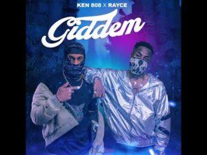 VIDEO: Rayce X Ken 808 – Giddem