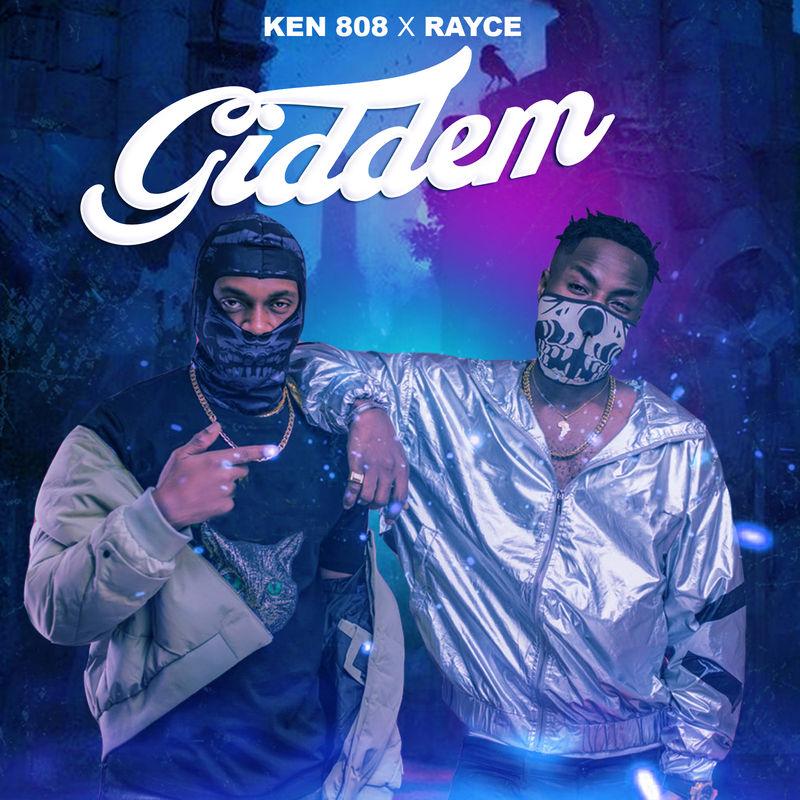 Rayce x Ken 808 – Giddem