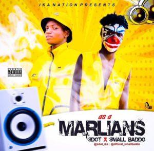 S.Dot x Small Baddo – As A Marlian
