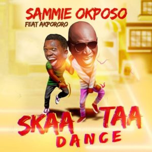 Sammie Okposo – Skaataa Dance Ft. Akpororo