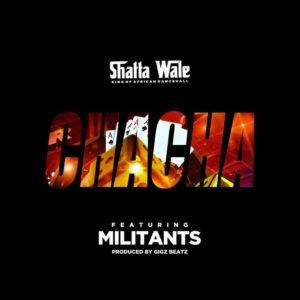 Shatta Wale – Chacha Ft. Militants