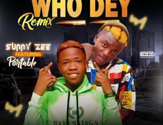 Sunny Zee ft Portable - Who dey Remix