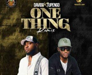 Tupengo X Davido – One Thing (Remix)
