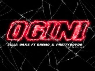 Zilla Oaks ft. Dremo, PrettyBoyDo – Ogini