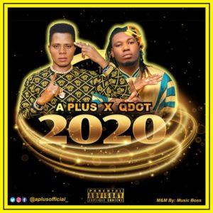 A Plus Ft. Qdot – 2020