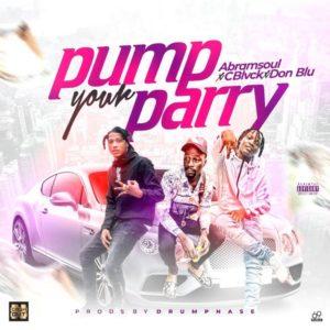 Abramsoul Ft. CBlvck x Don Blu – Pump Your Parry