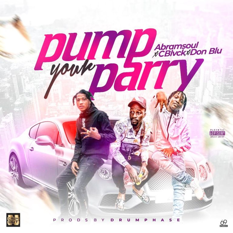 Abramsoul Ft. CBlvck x Don Blu – Pump Your Parry
