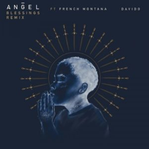 Angel – Blessings (Remix) ft. French Montana, Davido