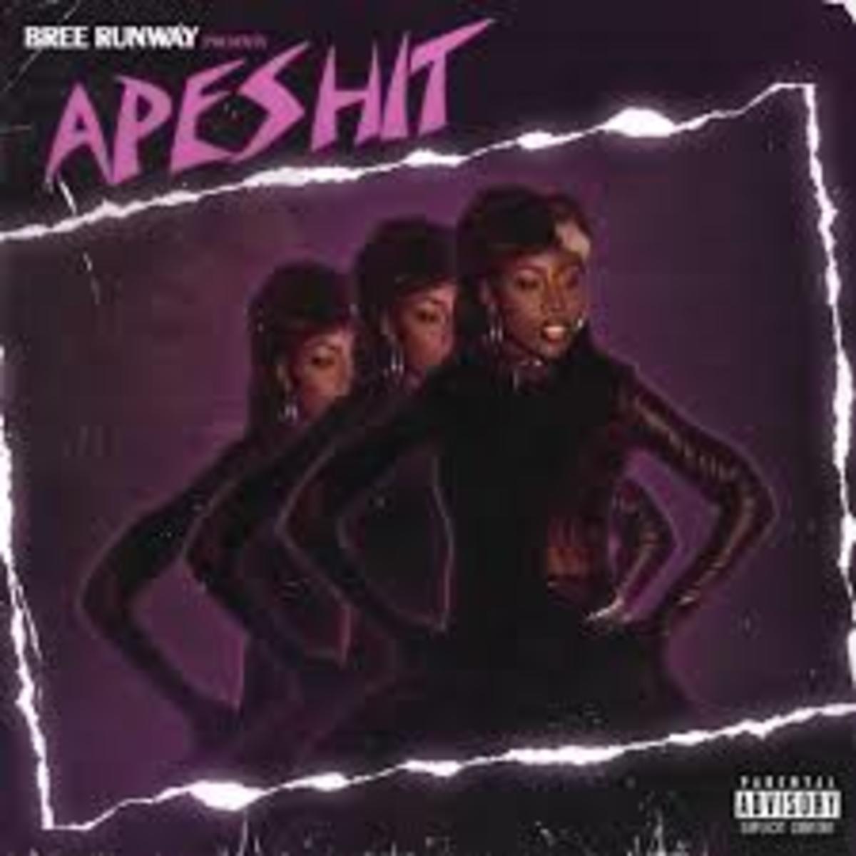 Bree Runway - APESHIT