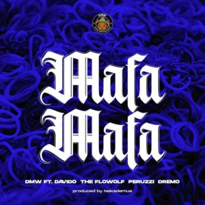 Davido x The Flowolf, Peruzzi & Dremo – Mafa Mafa