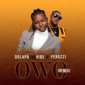 Dolapo The Vibes – Owo (Remix) ft. Peruzzi