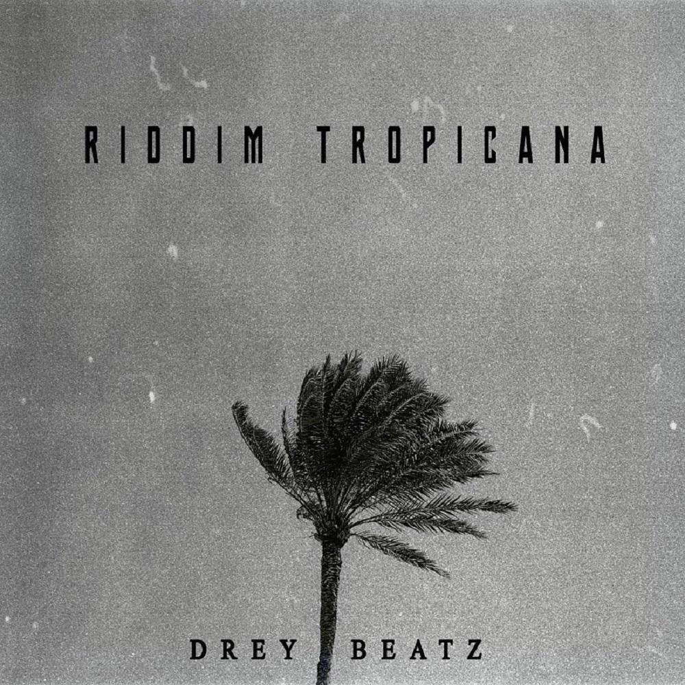 Drey Beatz – Riddim Tropicana
