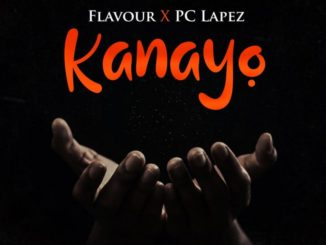 Video + Audio: Flavour ft. PC Lapez – Kanayo