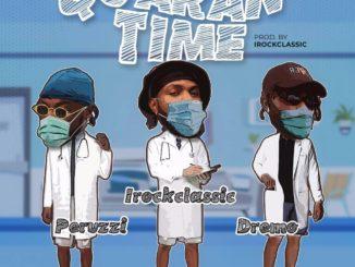 IrockClassic Ft. Peruzzi & Dremo – Quarantime