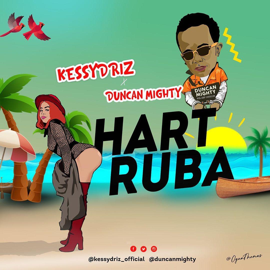 KessyDriz – Hart Ruba ft. Duncan Mighty