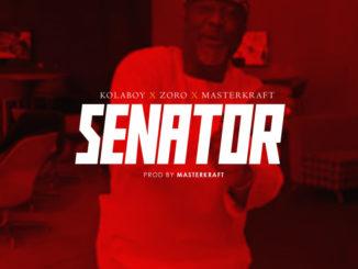 Kolaboy – Senator ft. Zoro & Masterkraft