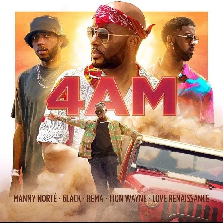 Manny Norte ft. Rema, 6lack, Tion Wayne, Love Renaissance – 4AM