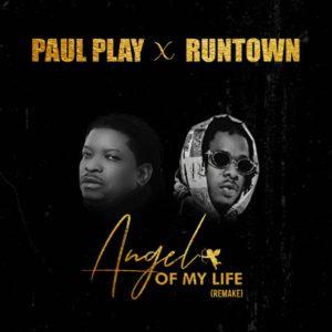 Paul Play – Angel Of My Life (Remix) ft. Runtown
