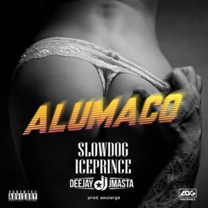 Slowdog Ft. Ice Prince – Alumaco