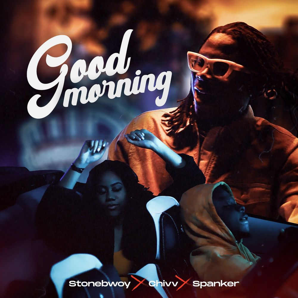 Stonebwoy – Good Morning ft. Chivv, Spanker