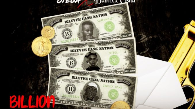 SuperWozzy Ft. Otega & Dablixx Osha – Billion Dollars Dream (Remix)