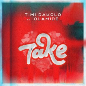 Timi Dakolo – Take ft. Olamide