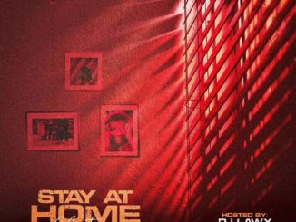 Dj Lawy – Stay At Home MixTape