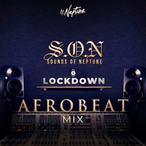DJ Neptune – Afrobeat LockDown Mix