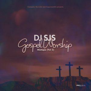 Mixtape: DJ SJS - Gospel Worship Mix