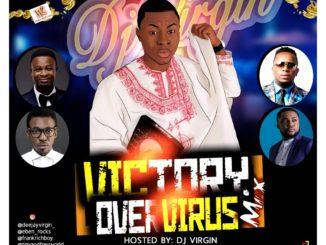 GOSPEL MIXTAPE: DJ Virgin - Victory Over Virus Mix