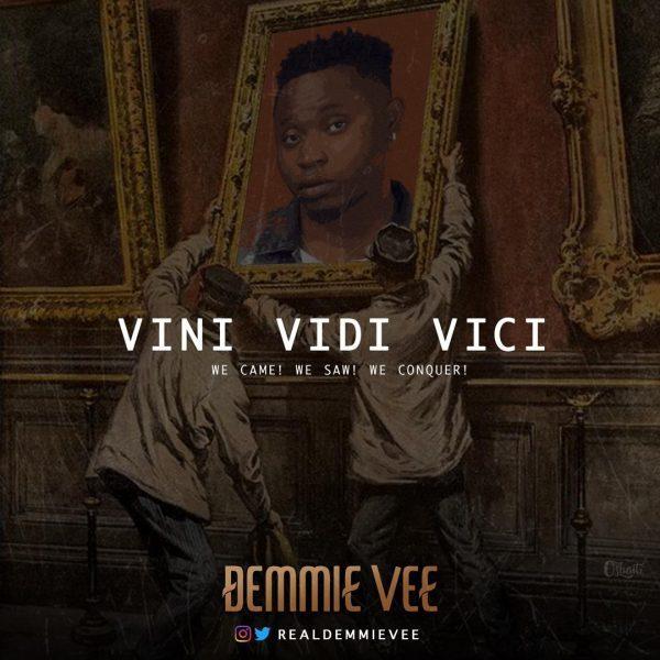 Demmie Vee – Vini Vidi Vici