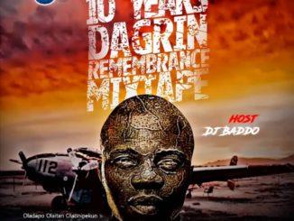 MIXTAPE: Dj Baddo – Best Of Dagrin