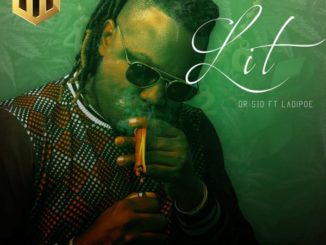 Dr Sid – Lit ft. LadiPoe