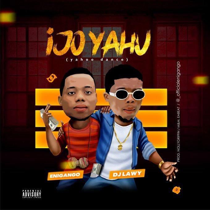 Enigango ft. DJ Lawy – Ijo Yahu