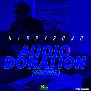 Harrysong – Audio Donation (Corona)