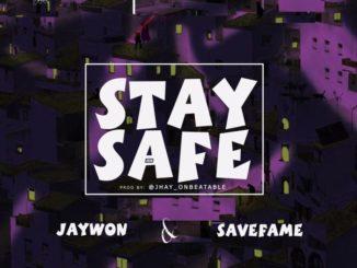 Jaywon x Save Fame – Stay Safe