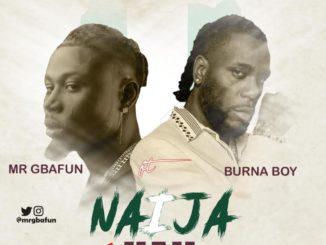 Mr Gbafun – Naija I Hail ft Burna Boy