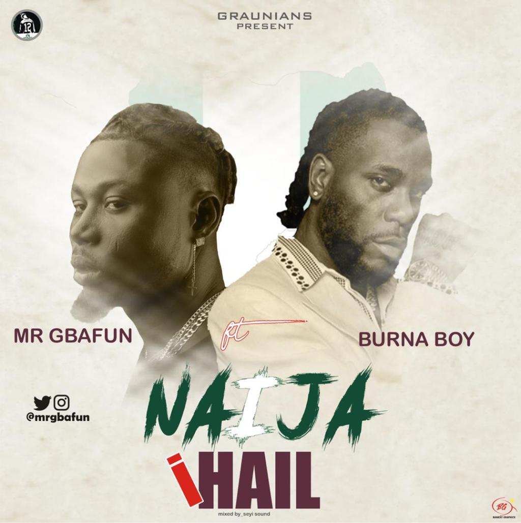 Mr Gbafun – Naija I Hail ft Burna Boy