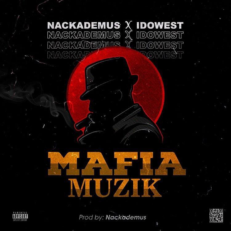 Nackademus Ft. Idowest – Mafia Muzik