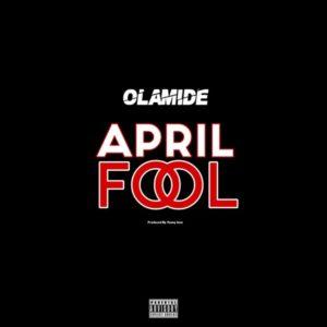 Olamide – April Fool